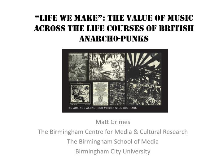 Life we make the value of music across the life courses of british anarch0 punks