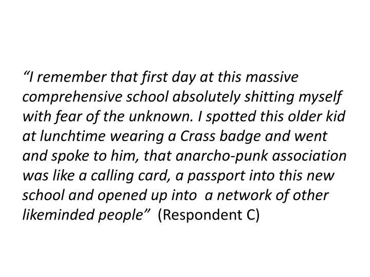 """I remember that first day at this massive comprehensive school absolutely shitting myself with fear of the unknown. I spotted this older kid at lunchtime wearing a Crass badge and went and spoke to him, that anarcho-punk association was like a calling card, a passport into this new school and opened up into  a network of other likeminded people"""