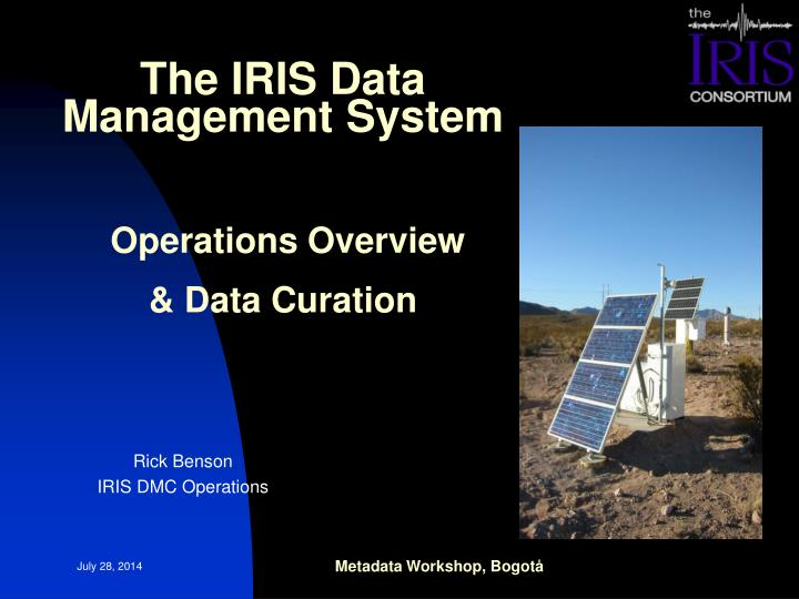 the iris data management system operations overview data curation n.