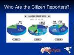 who are the citizen reporters