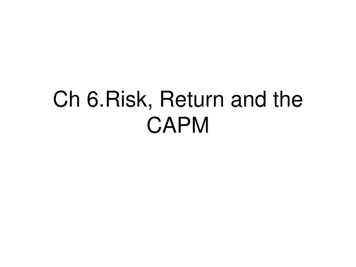 Ch 6 risk return and the capm