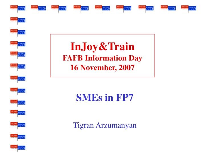 injoy train fafb information day 16 november 2007 n.