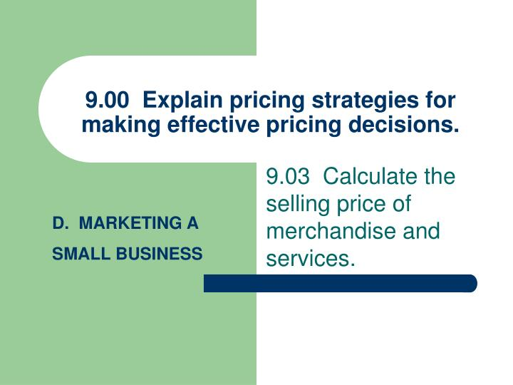 9 00 explain pricing strategies for making effective pricing decisions n.
