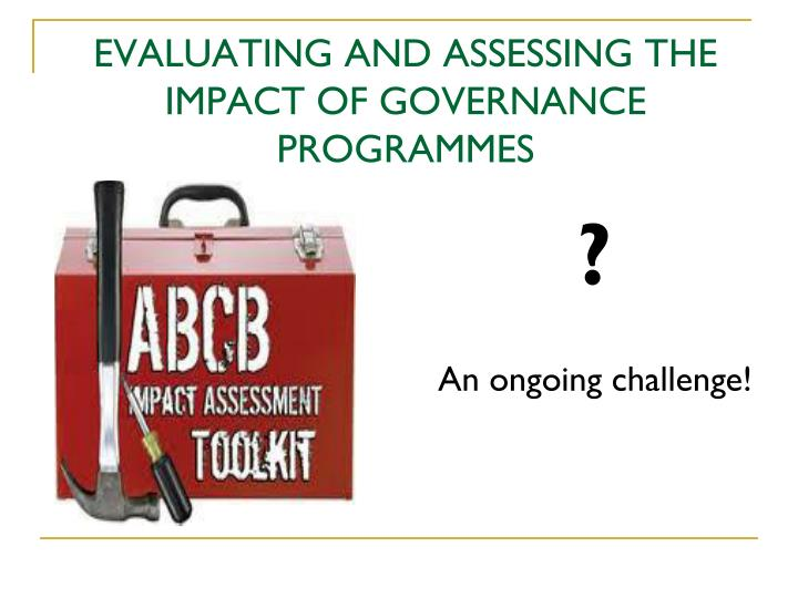evaluating and assessing the impact of governance programmes n.
