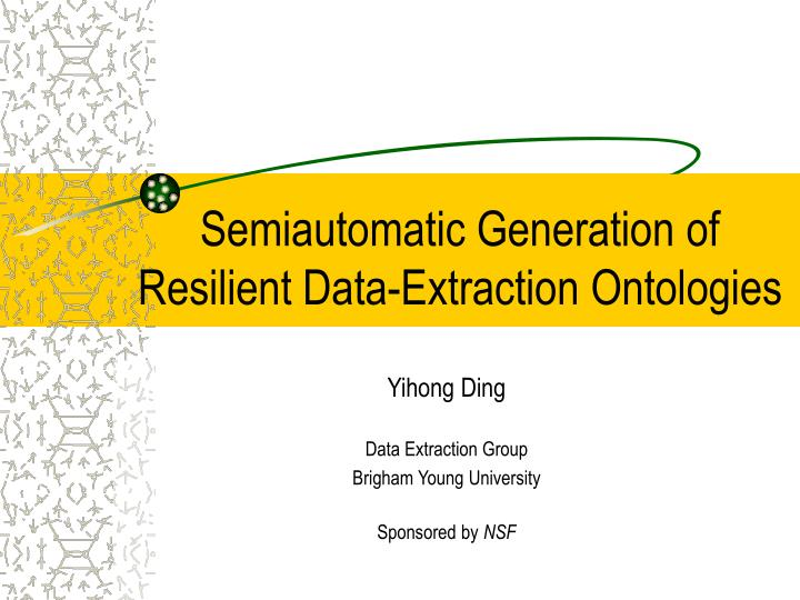 Semiautomatic generation of resilient data extraction ontologies
