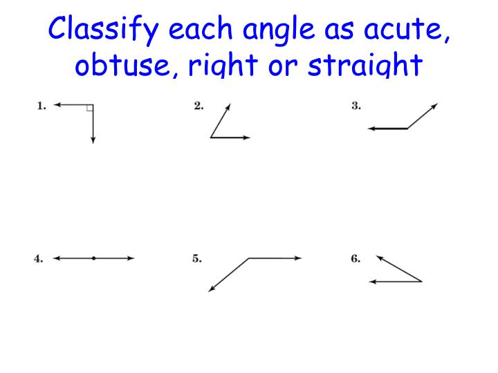 PPT - Classify each angle as acute, obtuse, right or
