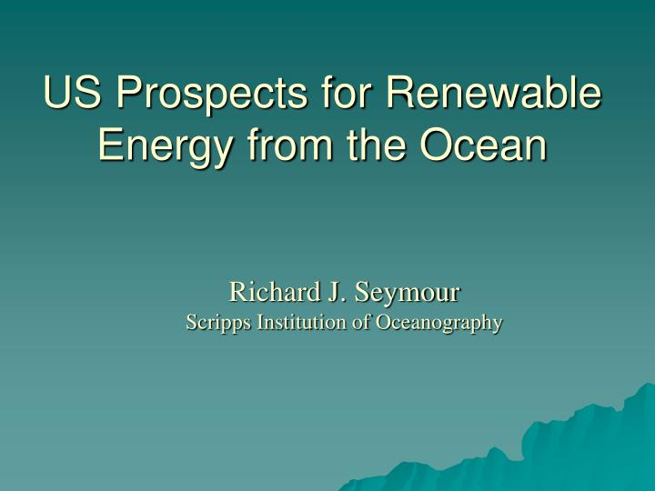 us prospects for renewable energy from the ocean n.