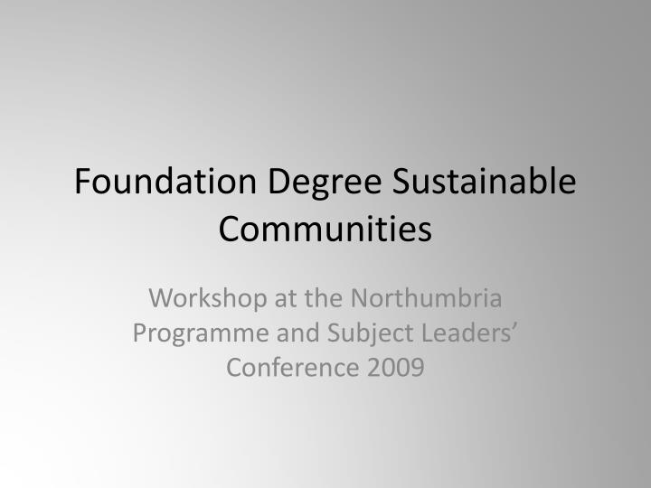 foundation degree sustainable communities n.