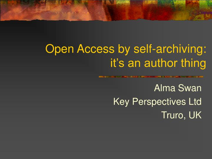 open access by self archiving it s an author thing n.