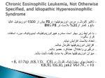 chronic eosinophilic leukemia not otherwise specified and idiopathic hypereosinophilic syndrome