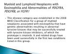 myeloid and lymphoid neoplasms with eosinophilia and abnormalities of pdgfra pdgfrb or fgfr1
