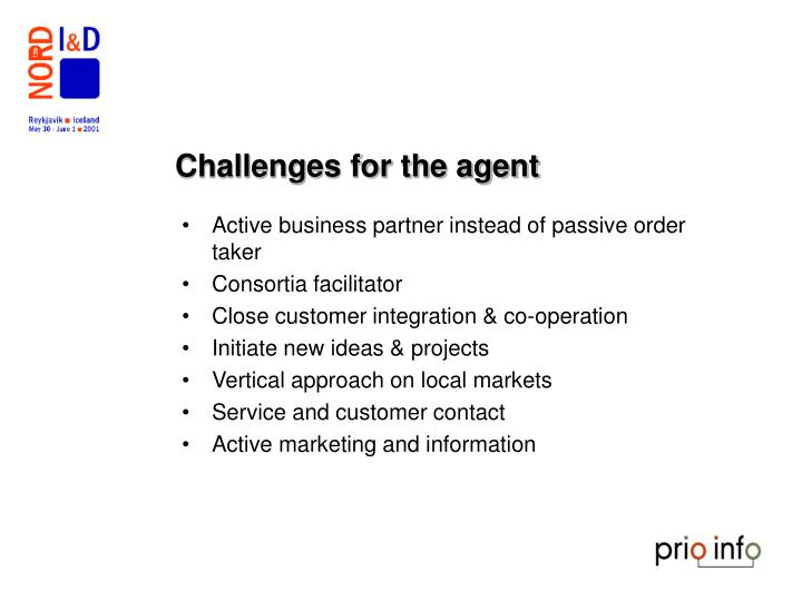 Challenges for the agent
