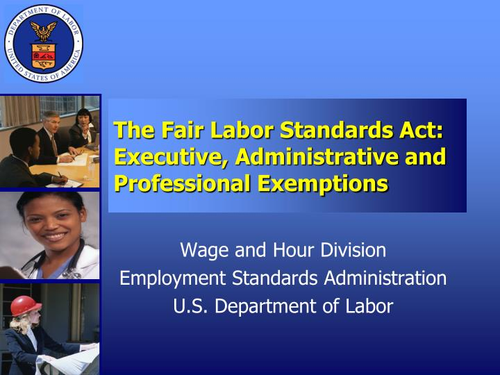 the fair labor standards act executive administrative and professional exemptions n.