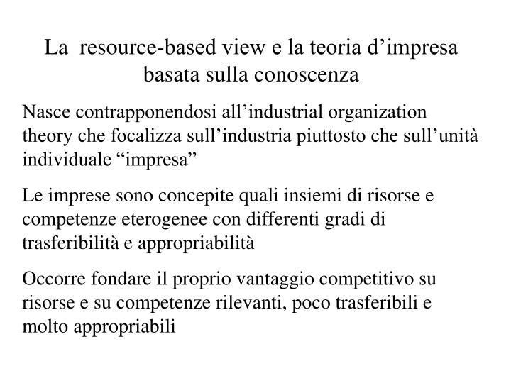 La  resource-based view e la teoria d'impresa basata sulla conoscenza
