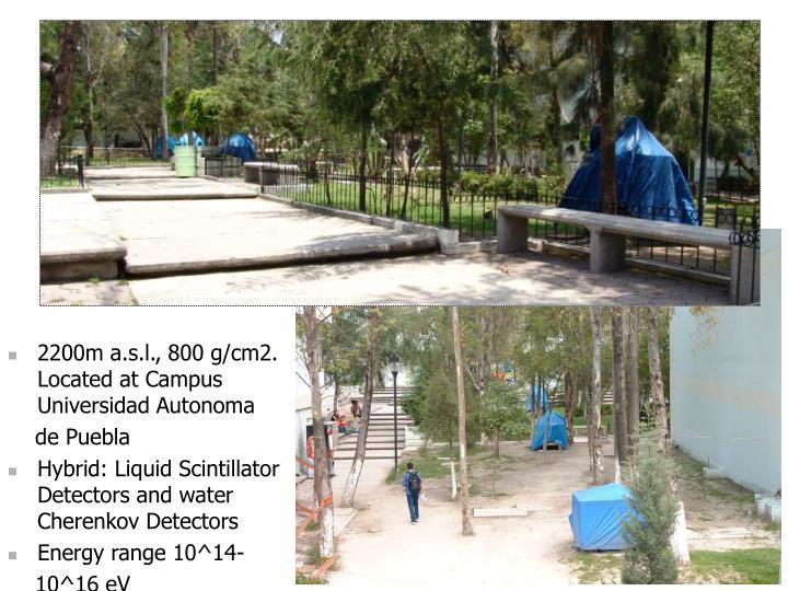 2200m a.s.l., 800 g/cm2. Located at Campus Universidad Autonoma