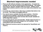 sherlock improvements needed