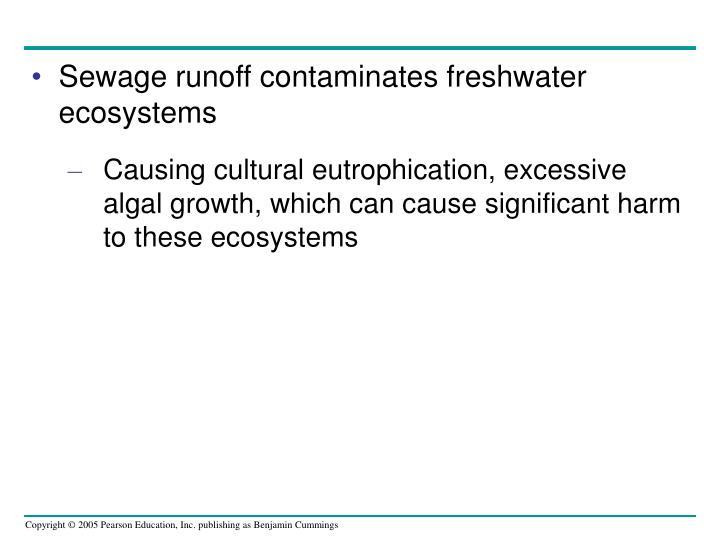 Sewage runoff contaminates freshwater ecosystems