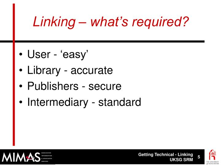 Linking – what's required?