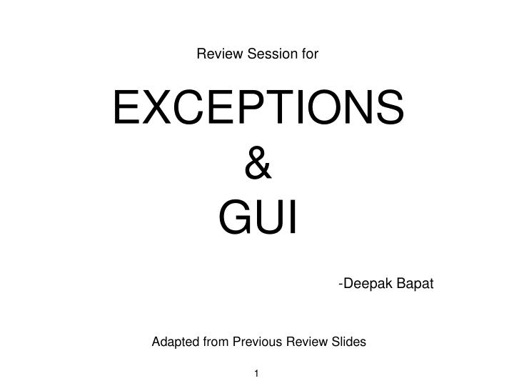 review session for exceptions gui deepak bapat n.