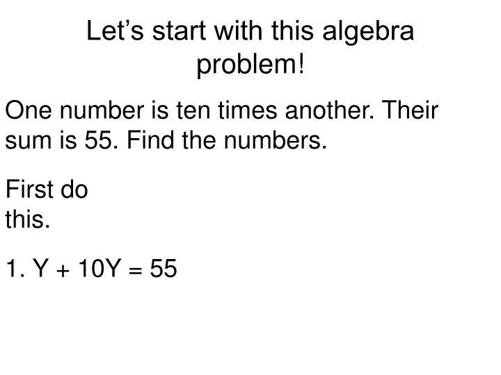 Let's start with this algebra problem!