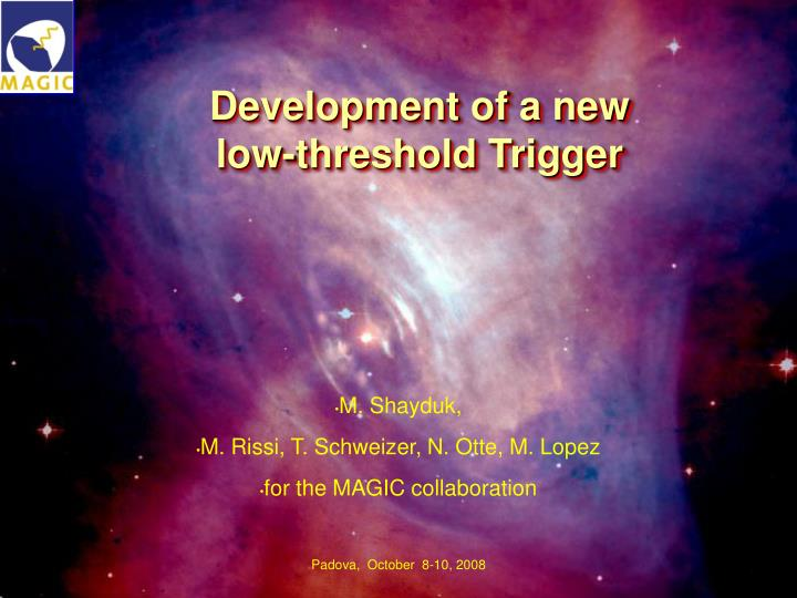 development of a new low threshold trigger n.