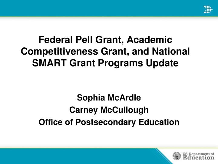 federal pell grant academic competitiveness grant and national smart grant programs update n.