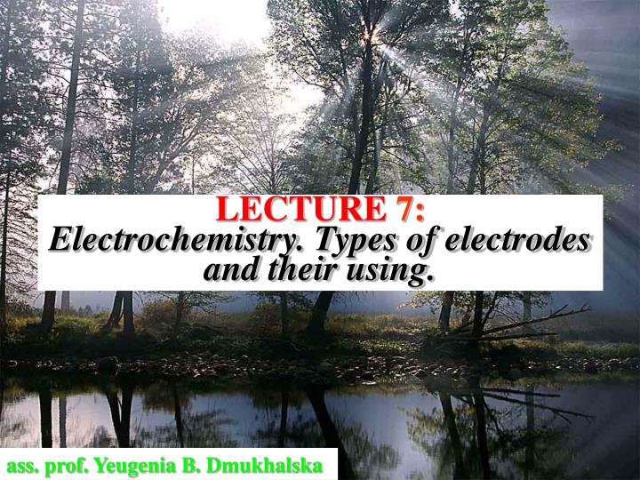 PPT - LECTURE 7: Electrochemistry  Types of electrodes and