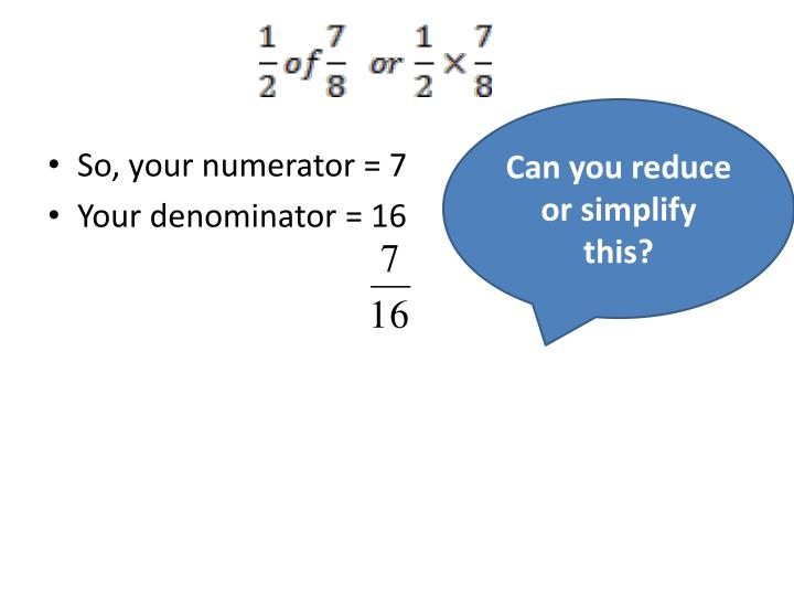 Can you reduce or simplify this?