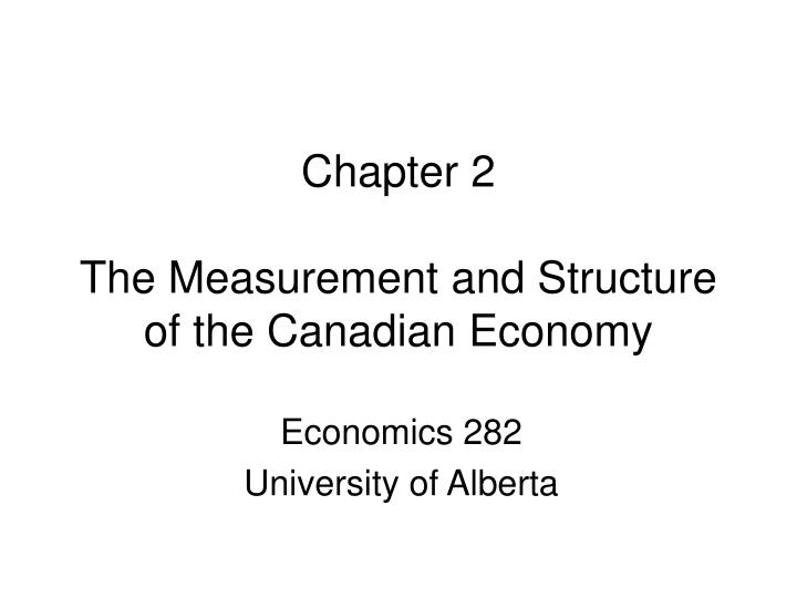 chapter 2 the measurement and structure of the canadian economy n.