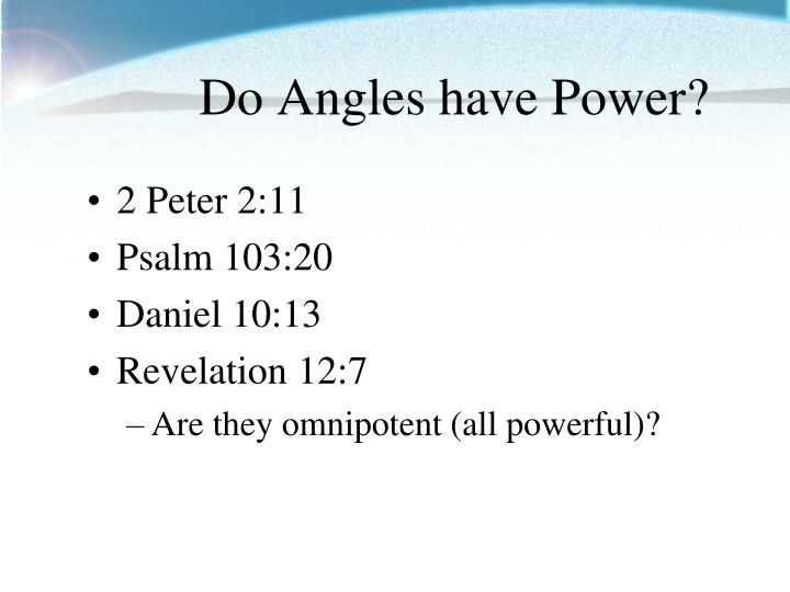 Do Angles have Power?