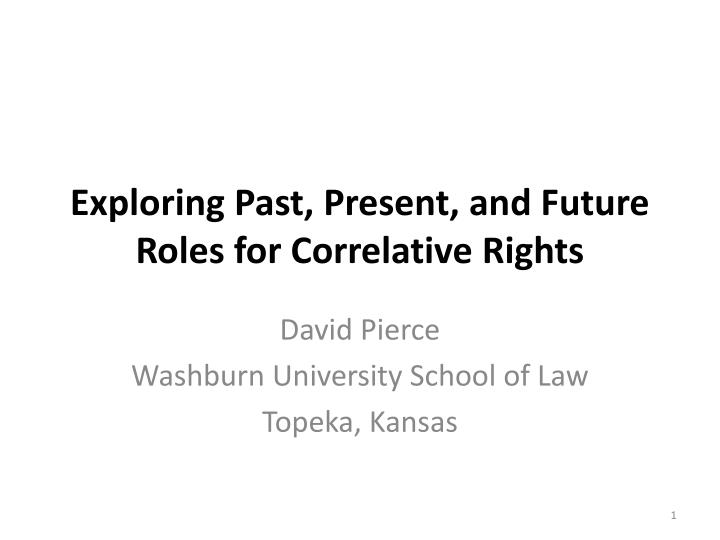 exploring past present and future roles for correlative rights n.