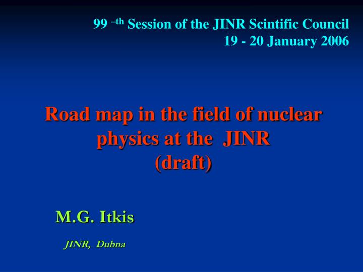 road map in the field of nuclear physics at the jinr draft