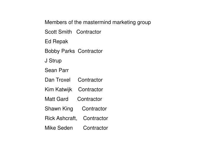 Members of the mastermind marketing group