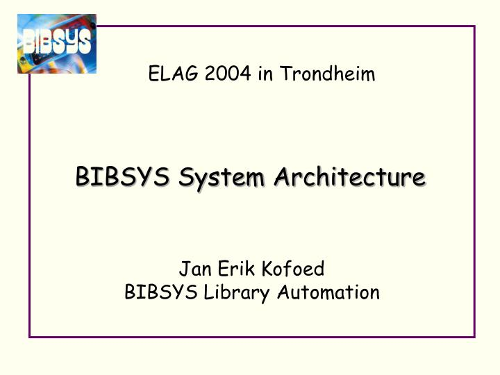 bibsys system architecture n.