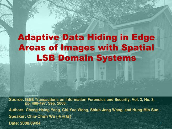 adaptive data hiding in edge areas of images with spatial lsb domain systems n.
