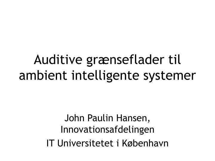 Auditive gr nseflader til ambient intelligente systemer