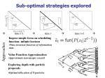 sub optimal strategies explored