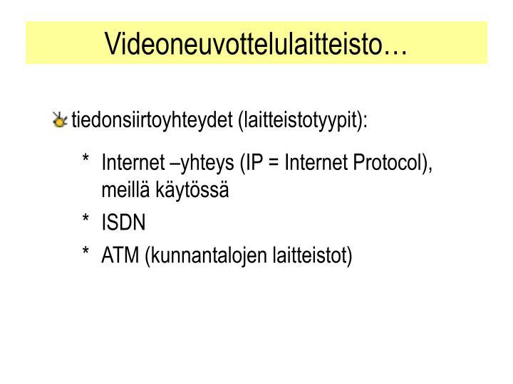 tiedonsiirtoyhteydet (laitteistotyypit):