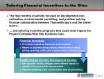 tailoring financial incentives to the sites