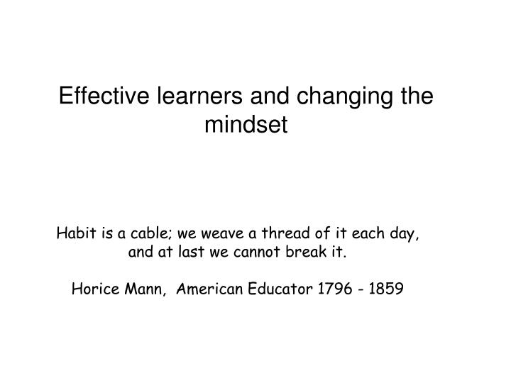 Habit is a cable; we weave a thread of it each day,
