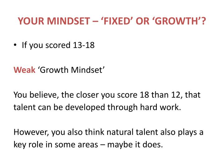 YOUR MINDSET – 'FIXED' OR 'GROWTH'?