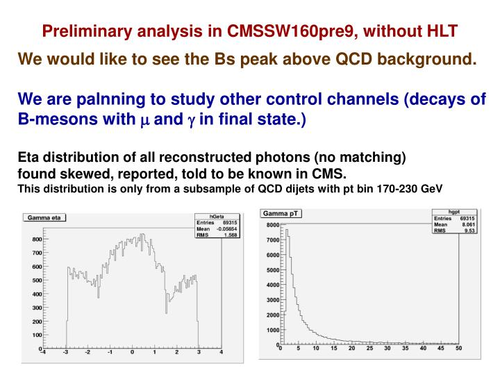 Preliminary analysis in CMSSW160pre9, without HLT
