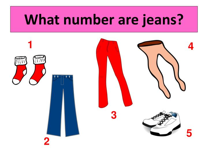 What number are jeans?
