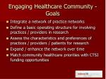 engaging healthcare community goals