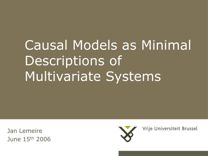 causal models as minimal descriptions of multivariate systems n.