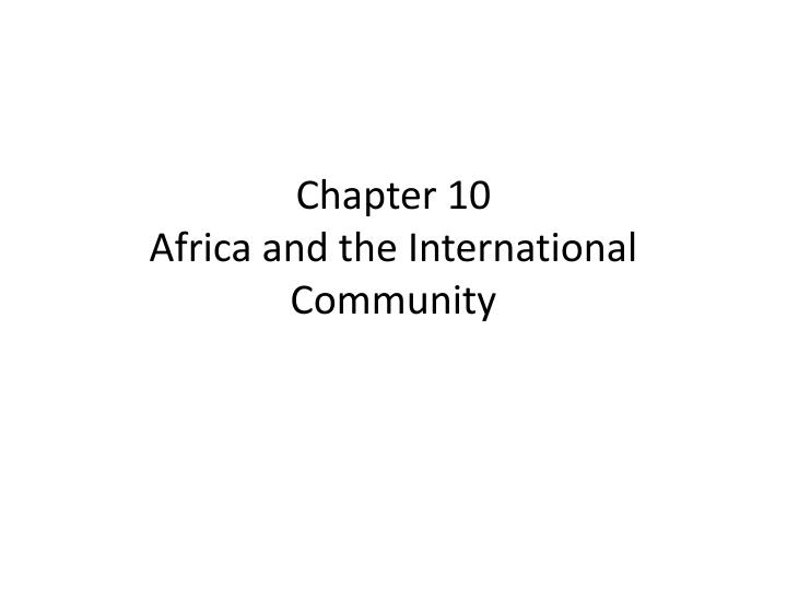 chapter 10 africa and the international community n.