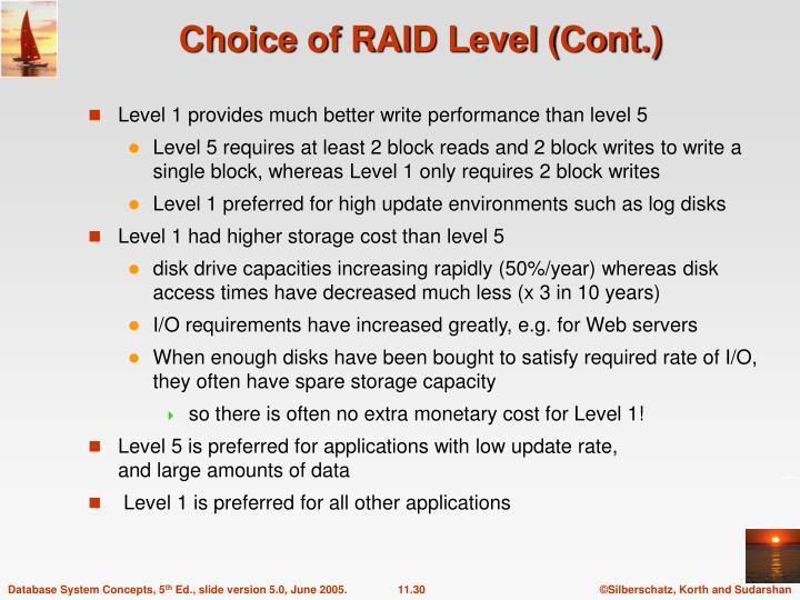 Choice of RAID Level (Cont.)