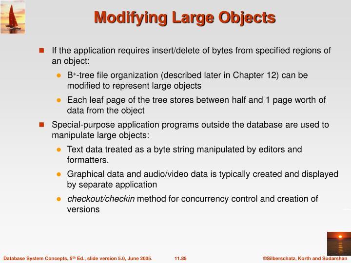 Modifying Large Objects
