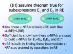 ih assume theorem true for subexpressions e 1 and e 2 in re
