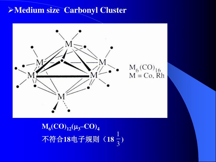 Medium size  Carbonyl Cluster